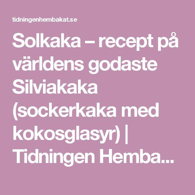 Solkaka – recept på världens godaste Silviakaka (sockerkaka med kokosglasyr) | Tidningen Hembakat