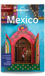 eBook Travel Guides and PDF Chapters from Lonely Planet: Mexico - Plan your trip (PDF Chapter) Lonely Plane...
