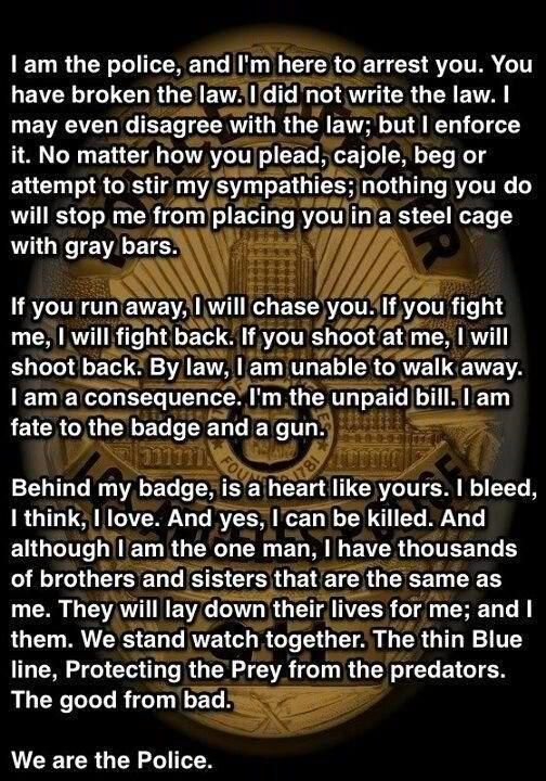 End of watch, movie quote. God bless our police men/women