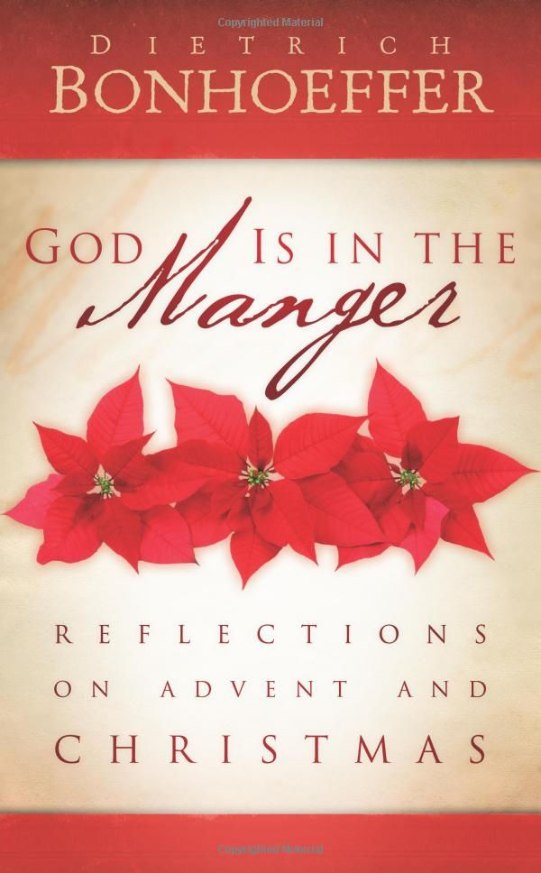 God Is in the Manger: Reflections on Advent and Christmas: Dietrich Bonhoeffer