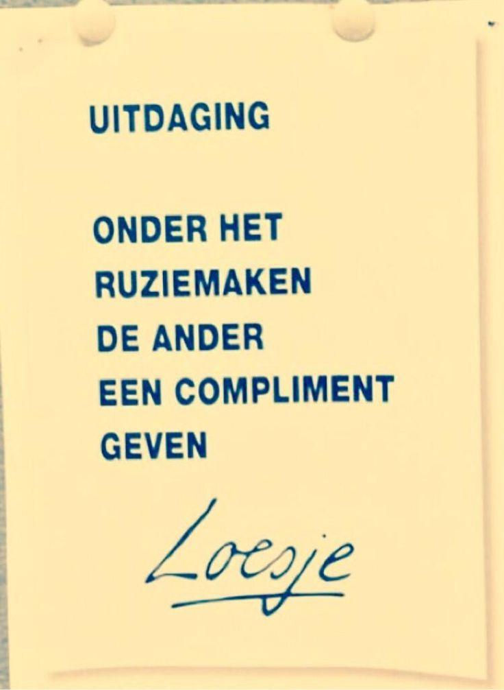 Uitdaging. Onder het ruziemaken de ander een compliment geven #Loesje