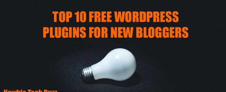 TOP 10 FREE WORDPRESS PLUGINS FOR NEW BLOGGERS