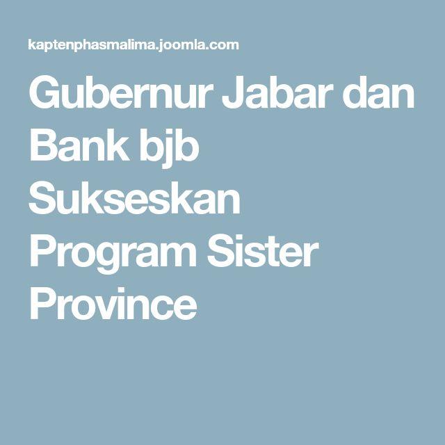 Gubernur Jabar dan Bank bjb Sukseskan Program Sister Province