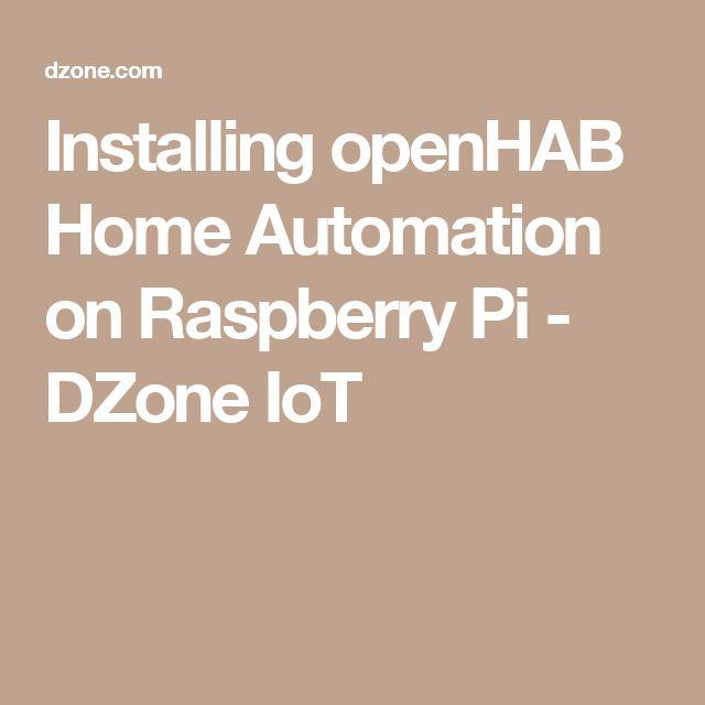 Installing openHAB Home Automation on Raspberry Pi - DZone IoT