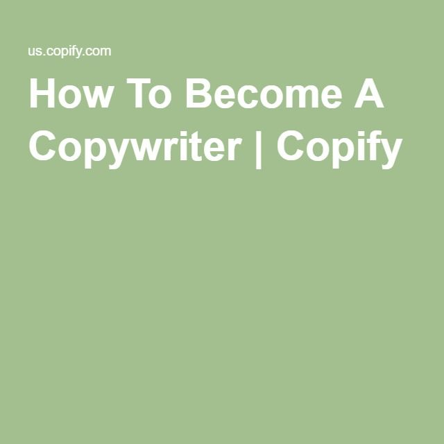How To Become A Copywriter Copify $ makers ? Pinterest - copywriter job description