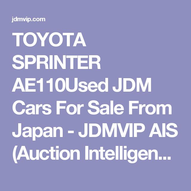 TOYOTA SPRINTER AE110Used JDM Cars For Sale From Japan - JDMVIP AIS (Auction Intelligence System)