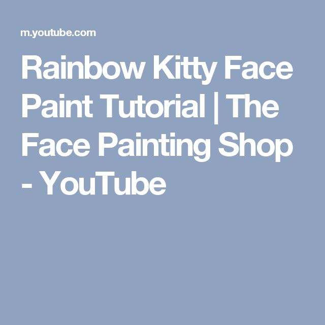 Rainbow Kitty Face Paint Tutorial | The Face Painting Shop - YouTube