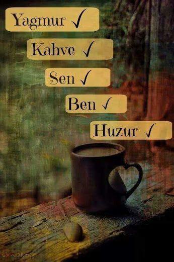 Yağmur, Kahve, Sen, Ben, Huzur. #sözler #anlamlısözler #güzelsözler…
