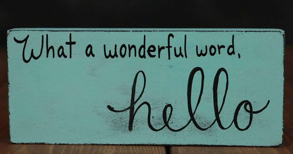 Hello What a Wonderful Word Block - Crazy People Movie Quote - Shelf Sitter - Humorous - Aqua Blue with black Hand-lettering