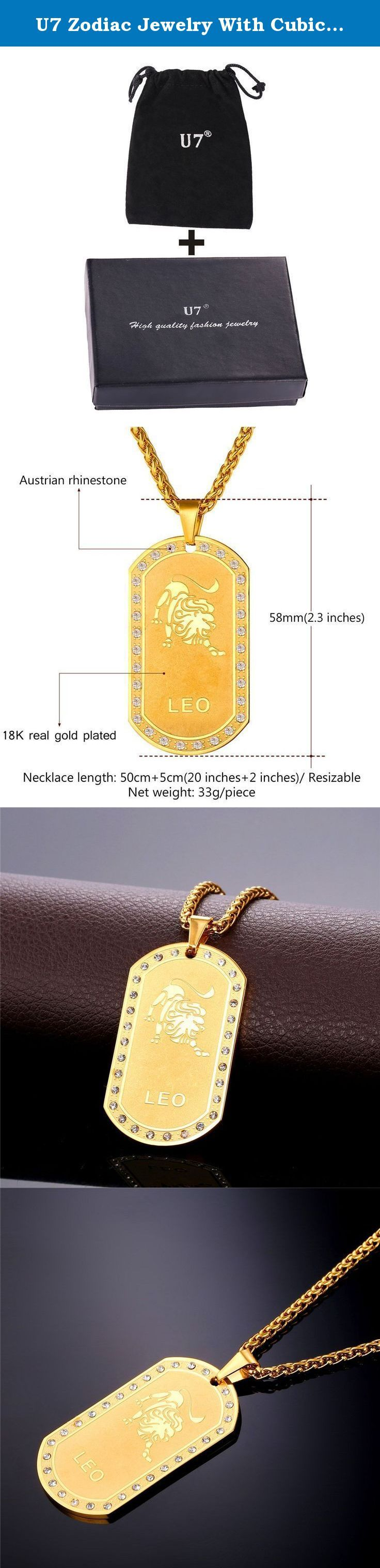 "U7 Zodiac Jewelry With Cubic Zirconia Men 18K Gold Plated Dog Tag Pendant Necklace - Leo. Product details Material:Stainless Steel,18k gold plated,AAA cubic zirconia. Net weight:33g. Dog tags pendant,with twelve zodiac signs.Birthday gift for men and women. Pendant:2.3 inches,chain:20 inches,with 2 inches extending chain. Brand name: U7 ""U7"" means love you seven days for a week. U7 Jewelry is fashion jewelry seller in Amazon. U7 Jewelry is made with German imported polishing and..."