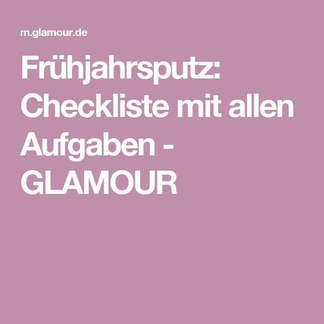 Frühjahrsputz: Checkliste mit allen Aufgaben - GLAMOUR