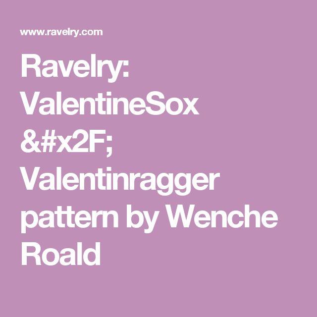 Ravelry: ValentineSox / Valentinragger pattern by Wenche Roald