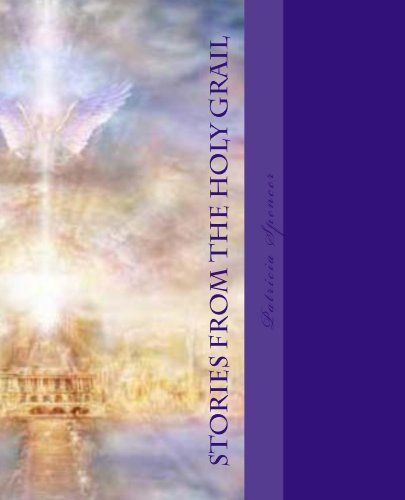 Stories from the Holy Grail by Patricia Spencer https://www.amazon.com/dp/B00GL9612U/ref=cm_sw_r_pi_dp_-5aHxb5RJ5MW9