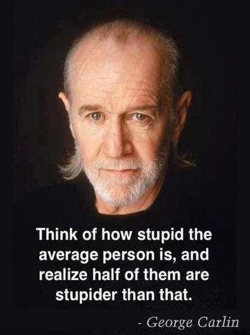 ~ George Carlin ... speaks the truth