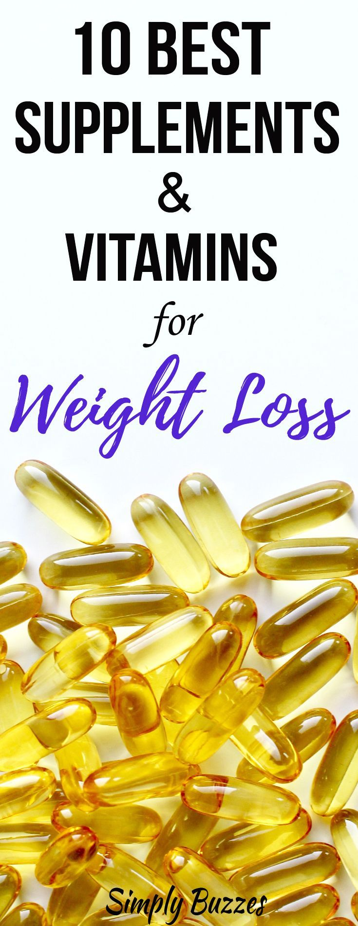10 Best Natural Supplements And Vitamins For Weight Loss | Fat Burning Supplements For Women | http://www.simplybuzzes.com/best-natural-supplements-vitamins-weight-loss/