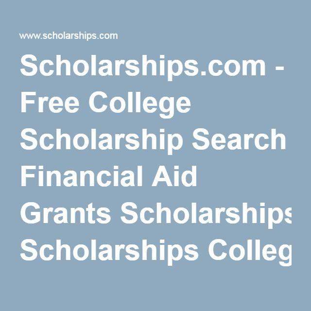 Scholarships.com - Free College Scholarship Search Financial Aid Grants Scholarships College Scholarship Scholarships