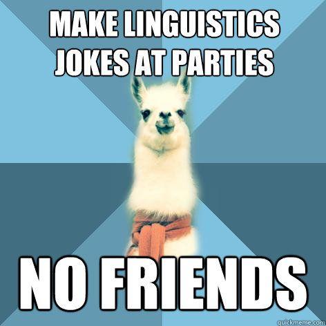 make linguistics jokes , linguist llama