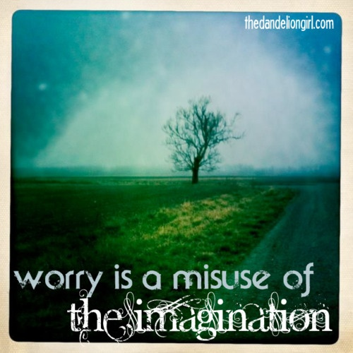 worry is not being in the moment.: Pics, Everyday Inspiration, Imagination Thdandeliongirl, Deep Thoughts, Truth, Favorite Thoughts, Inspirational Quotes, Poignant Thoughts