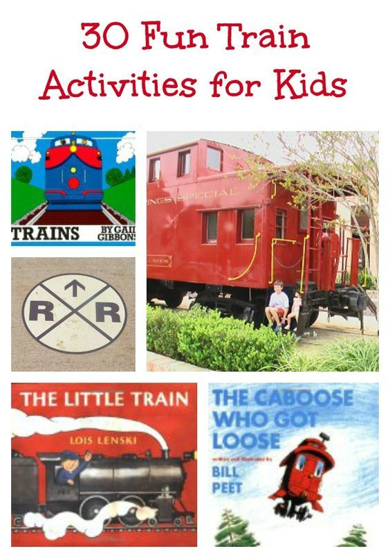 30 Great Train Activities, Books & Movies for Kids - fun idea for a train or railroad theme at home or in the classroom!