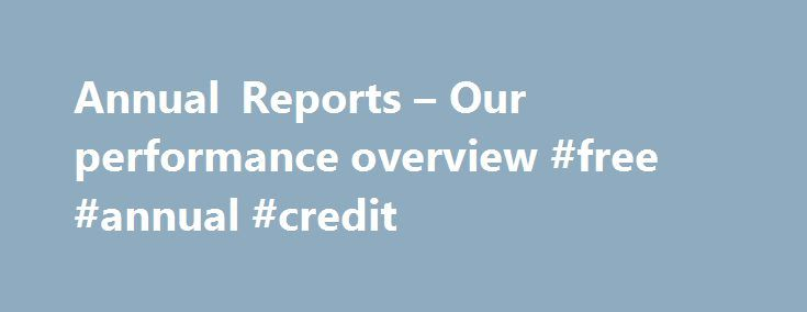 Annual Reports – Our performance overview #free #annual #credit http://credit.remmont.com/annual-reports-our-performance-overview-free-annual-credit/  #annual report credit # Annual Reports The Annual Report is a complete overview of the performance of Atradius N.V. in Read More...The post Annual Reports – Our performance overview #free #annual #credit appeared first on Credit.