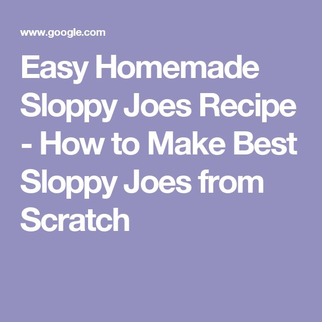Easy Homemade Sloppy Joes Recipe - How to Make Best Sloppy Joes from Scratch