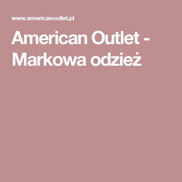 American Outlet - Markowa odzież