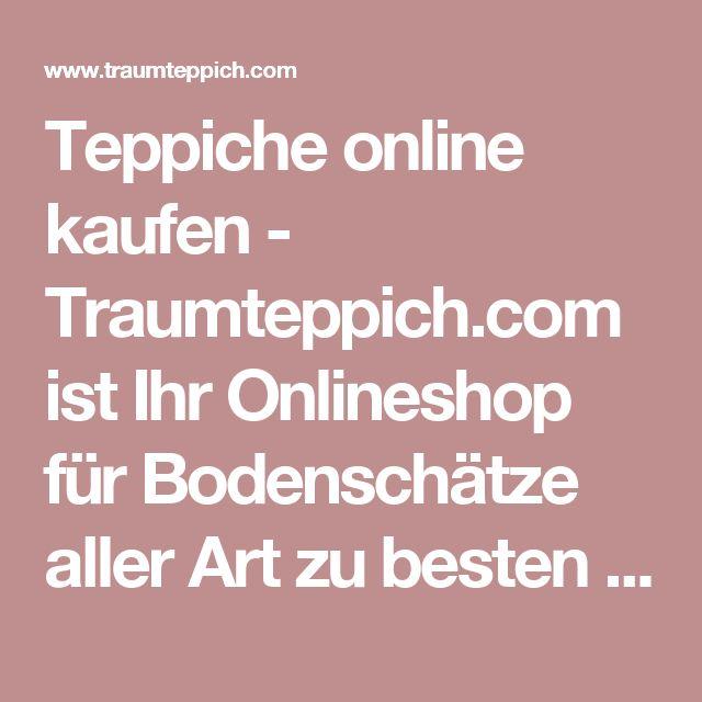 Teppiche online kaufen - Traumteppich.com ist Ihr Onlineshop für Bodenschätze aller Art zu besten Preisen. Jetzt vorbeischauen und zuschlagen!