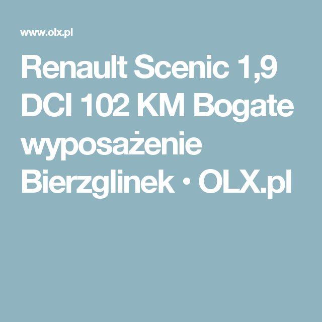 Renault Scenic 1,9 DCI 102 KM Bogate wyposażenie Bierzglinek • OLX.pl