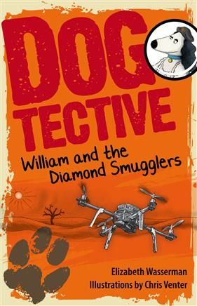 NB Publishers   Book Details   Dogtective William and the diamond smugglers
