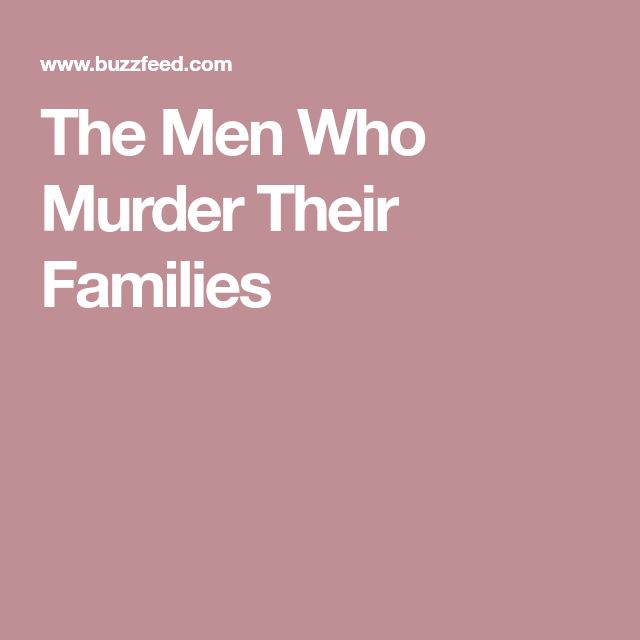 The Men Who Murder Their Families