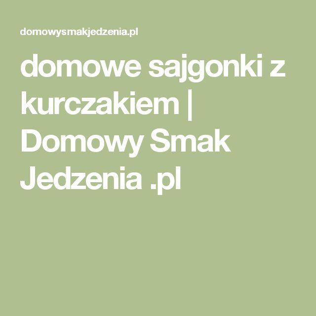 domowe sajgonki z kurczakiem | Domowy Smak Jedzenia .pl