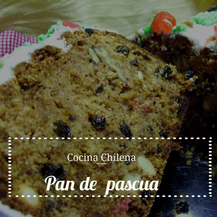 http://www.chilenacocina.com/2010/12/pan-de-pascua-chileno.html