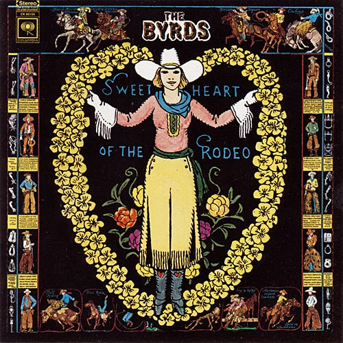 """""""The Sweetheart Of The Rodeo"""" (1968, Columbia) by the Byrds.  Group includes Gram Parsons for this LP only.  Contains """"You Ain't Goin' Nowhere."""""""