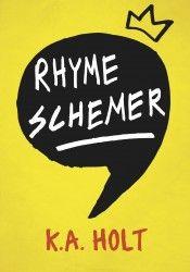 Rhyme Schemer by K. A. Holt