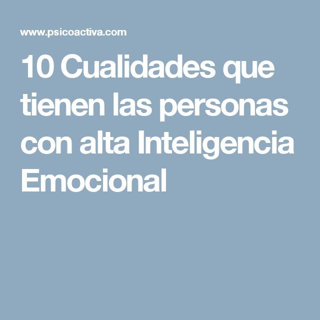 10 Cualidades que tienen las personas con alta Inteligencia Emocional