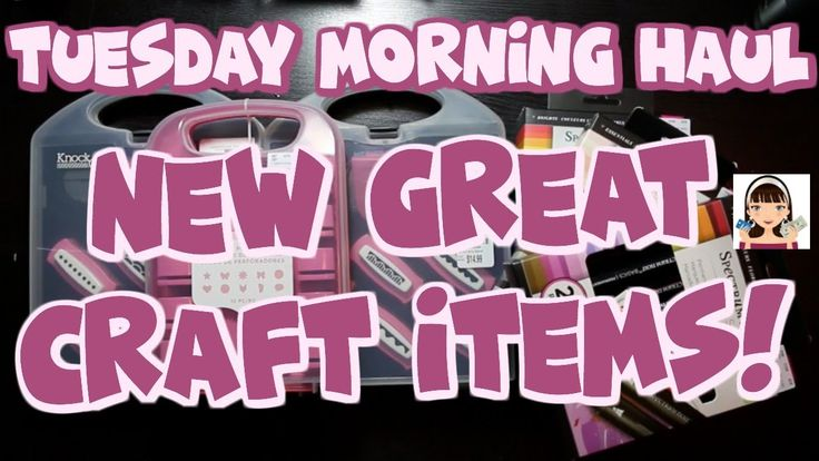 TUESDAY MORNING HAS NEW CRAFT ITEMS!!!
