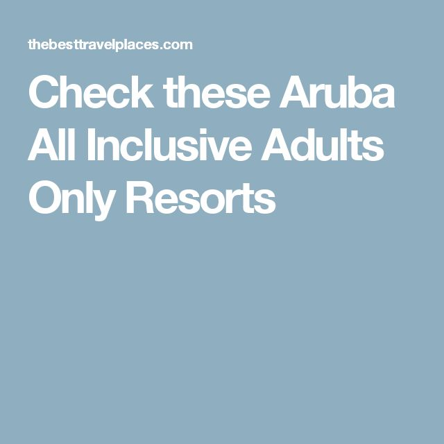Aruba all inclusive adult only