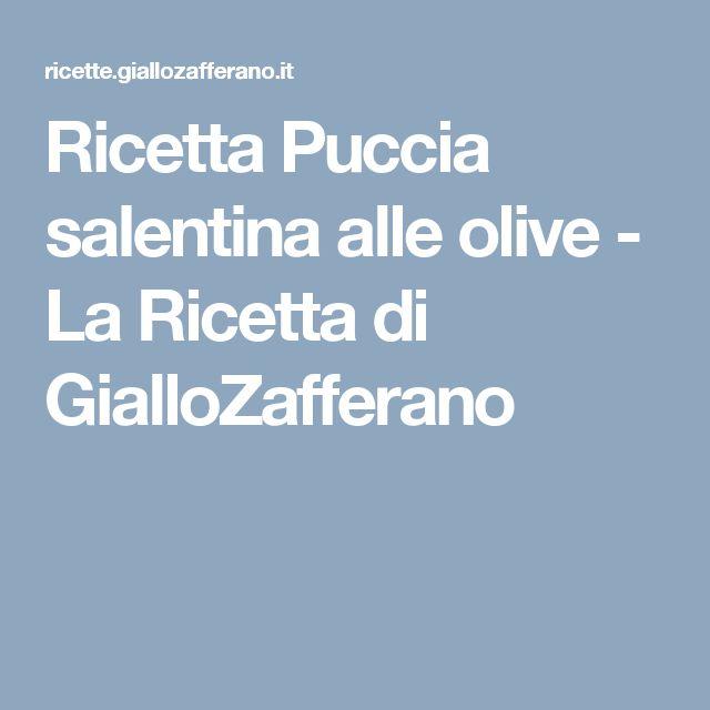 Ricetta Puccia salentina alle olive - La Ricetta di GialloZafferano