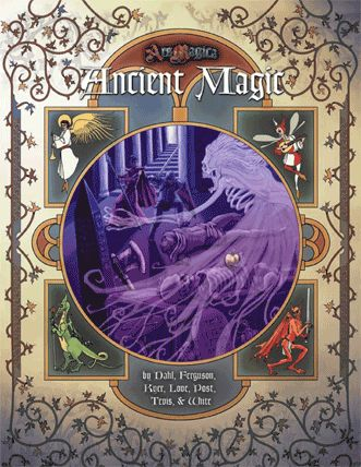 ANCIENT MAGIC: Nine lost traditions for ARS MAGICA, like Canaanite necromancy, Hyperborean hymns, fertility cult fetishes, and the mystical coordinates of Ptolemy, plus rules for integrating their secrets into your saga.
