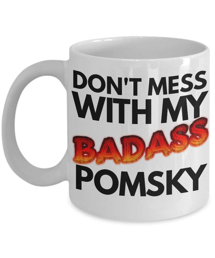 Pomsky Coffee Mug - Funny Pomsky Dog Mug - Pomsky Gifts - Don't Mess With My Badass Pomsky by AmendableMugs on Etsy