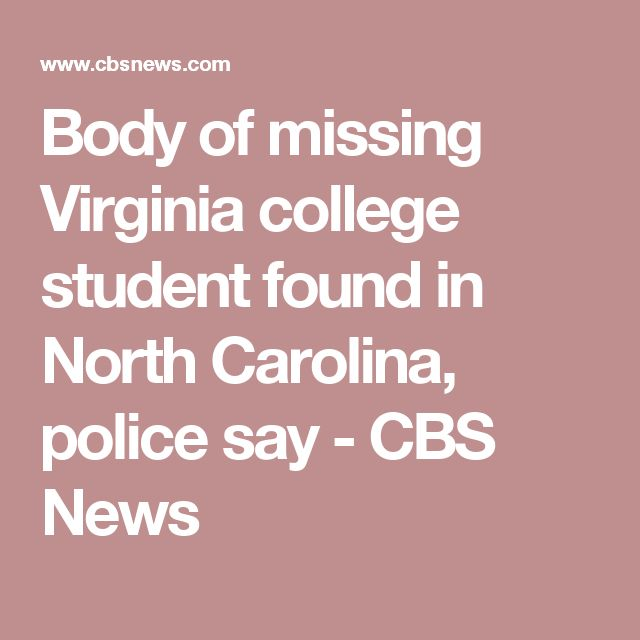 Body of missing Virginia college student found in North Carolina, police say - CBS News