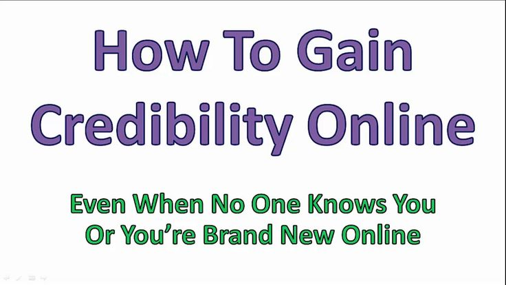 4 Tips To Gain Credibility Online Even If You're NEW