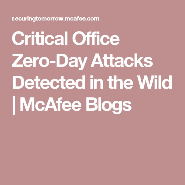 Critical Office Zero-Day Attacks Detected in the Wild   McAfee Blogs