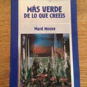 """""""Más verde de lo que creéis"""" de Ward Moore por 3€ #libros #descuento"""