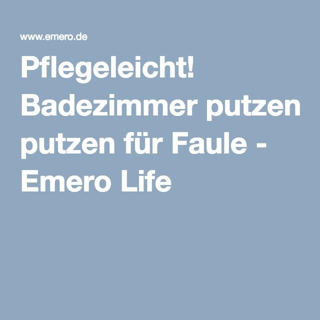 Unique Badezimmer putzen f r Faule Emero Life