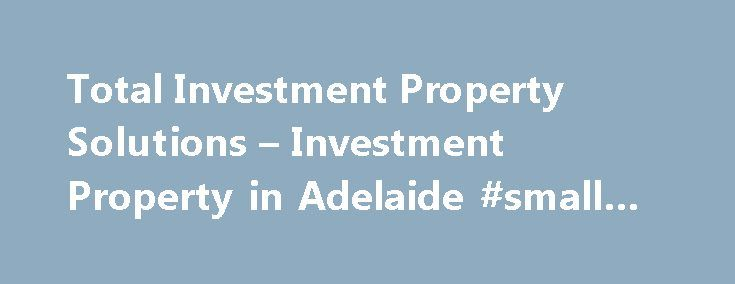 """Total Investment Property Solutions – Investment Property in Adelaide #small #cap #stocks http://stock.remmont.com/total-investment-property-solutions-investment-property-in-adelaide-small-cap-stocks/  medianet_width = """"300"""";   medianet_height = """"600"""";   medianet_crid = """"926360737"""";   medianet_versionId = """"111299"""";   (function() {       var isSSL = 'https:' == document.location.protocol;       var mnSrc = (isSSL ? 'https:' : 'http:') + '//contextual.media.net/nmedianet.js?cid=8CUFDP85S'…"""