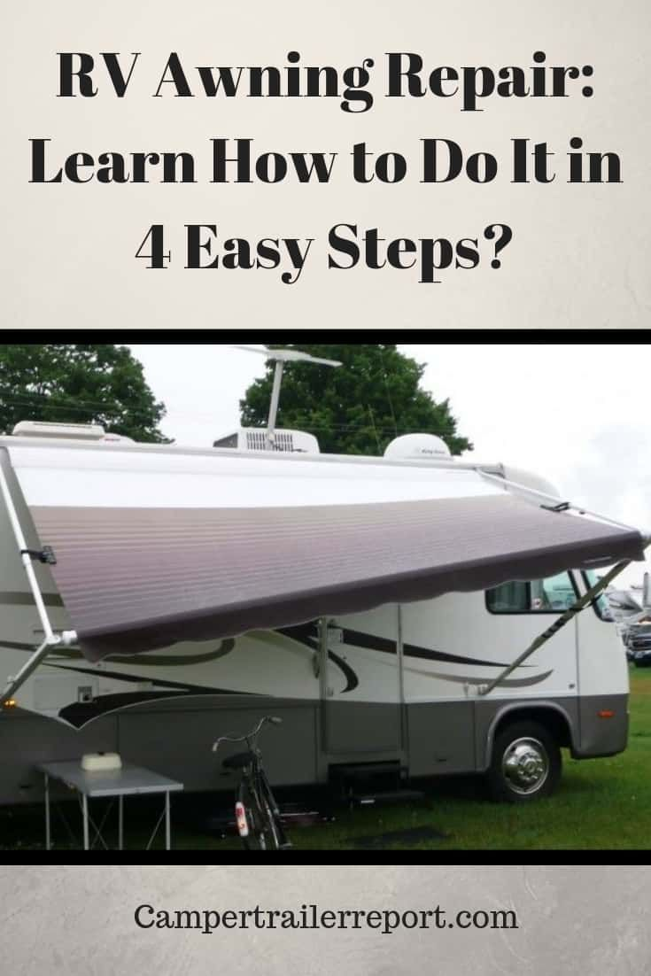 Rv Awning Repair Learn How To Do It In 4 Easy Steps Rv Awning Ideas Rv Maintenance Rv