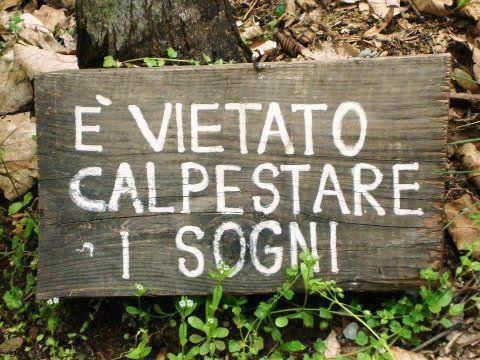 "Citazioni - Quotes - (from Italian) ""No stepping on dreams."""