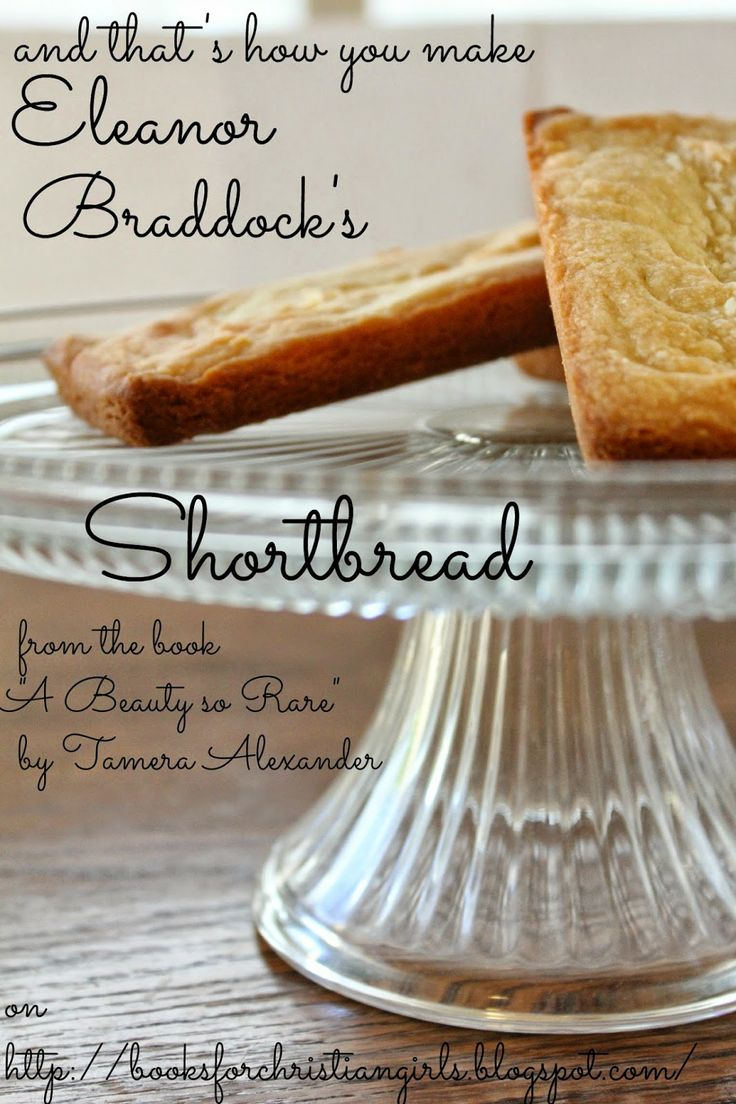 """Books for Christian Girls: {Let's eat!} Eleanor's Shortbread from """"A Beauty so Rare"""" by Tamera Alexander"""