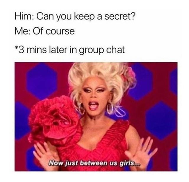 Well I mean my girls can always keep a secret right? tag